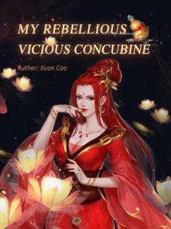 My Rebellious Vicious Concubine