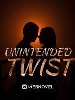 Unintended Twist