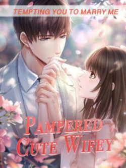 Tempting You To Marry Me—Pampered Cute Wifey