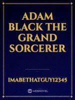 Adam Black The Grand Sorcerer