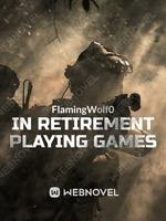 In Retirement Playing Games