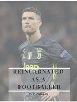 Reincarnated As A Footballer