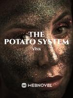 The Potato System