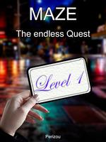 MAZE - The Endless Quest