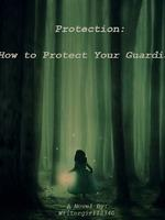 Protection: How To Protect Your Guardian