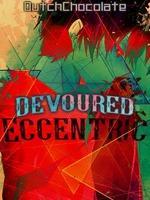 Devoured Eccentric