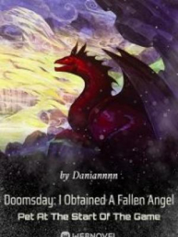 Doomsday: I Obtained A Fallen Angel Pet At The Start Of The Game