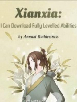 Xianxia: I Can Download Fully Levelled Abilities