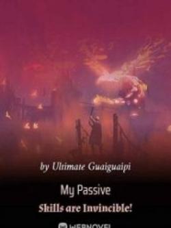 My Passive Skills Are Invincible!
